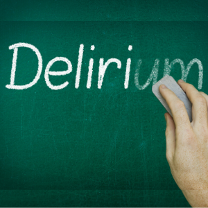 Do you know the facts about delirium?